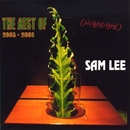 The Best of SAM LEE 2003-2006 (highlight)/SAM LEE