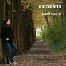 macchiato/古屋 かおり