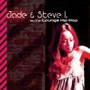 Best Of Lounge Hip Hop/Jade & Steve I.