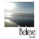 Believe/Яieko