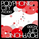 POLYPHONIC CITY/A-bee