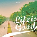 Life is Good/Beadroads