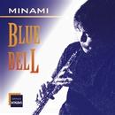 BLUE BELL/MINAMI & MIKI