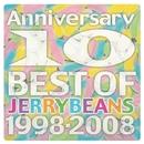 Anniversary ~BEST OF JERRYBEANS 1998-2008~/JERRYBEANS