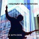Highway Bus Station/SERIKA with DOG