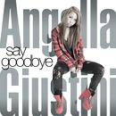 say goodbye/Angella Giustini