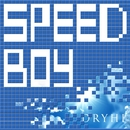 SPEED BOY/DRYHI