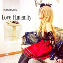 Love Humanity  月に舞う蝶/ButterFlyKIss