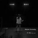 Maybe Someday - Single/柊栞里