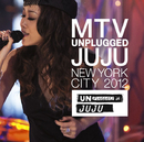 MTV UNPLUGGED JUJU/JUJU