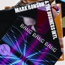 Bang Bang Bang (Online Version) (Revised)/Mark Ronson & The Business Intl