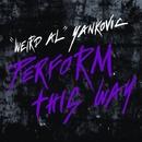 Perform This Way/Weird Al Yankovic