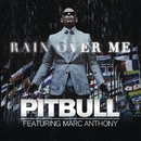 Rain Over Me/Pitbull feat. Marc Anthony