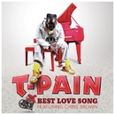 Best Love Song/T-Pain feat. Chris Brown