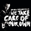 We Take Care Of Our Own/Bruce Springsteen