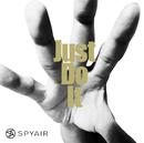 Just Do It/SPYAIR