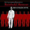 The Unauthorized Biography Of Reinhold Messner/Ben Folds Five