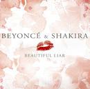 Beautiful Liar/Beyonce and Shakira