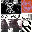 Evil Heat/Primal Scream