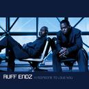 Someone To Love You (Album Version)/Ruff Endz