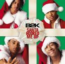 Santa Hooked Me Up (Album Version)/B2K