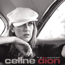 One Heart (Album Version)/Celine Dion