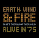 That's The Way Of The World : Alive In '75/Earth, Wind & Fire