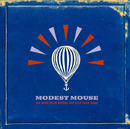 We Were Dead Before The Ship Even Sank/Modest Mouse