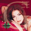 CHRISTMAS THROUGH YOUR EYES/GLORIA ESTEFAN