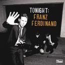Tonight:Franz Ferdinand/Franz Ferdinand
