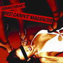 Red Carpet Massacre/DURAN DURAN
