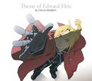Theme of Edward Elric by THE ALCHEMISTS/鋼の錬金術師 FULLMETAL ALCHEMIST