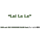 Lai La La/BHB and K2C SUNSHINE BAND feat.ジェームス小野田