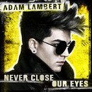 Never Close Our Eyes/Adam Lambert