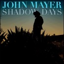 Shadow Days/John Mayer