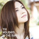 HOLIDAYS IN THE SUN/YUI