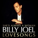 LOVE SONGS SHE'S ALWAYS A WOMAN/Billy Joel