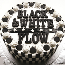 BLACK & WHITE/FLOW