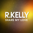 Share My Love/R. Kelly