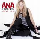 The Way I Am/Ana Johnsson