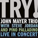 Try! John Mayer Trio Live In Concert/John Mayer Trio