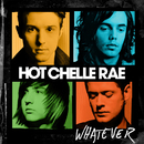 Whatever/Hot Chelle Rae