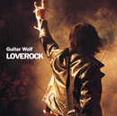 LOVEROCK/GUITAR WOLF
