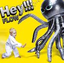 Hey!!!/FLOW