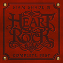 SIAM SHADE XI COMPLETE BEST ~HEART OF ROCK~/SIAM SHADE