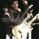 Still Crazy/柳 ジョージ