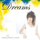 Dreams/HIGH and MIGHTY COLOR
