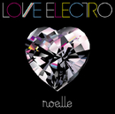LOVE ELECTRO/noelle