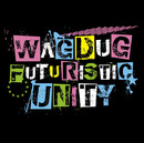 ILL MACHINE(×ULTRA BRAiN)/WAGDUG FUTURISTIC UNITY