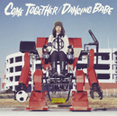 COME TOGETHER/DANCING BABE/モノブライト